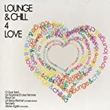 Lounge & Chill 4 Love