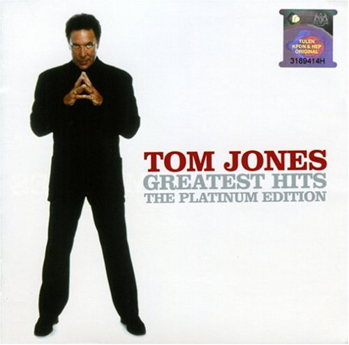 Tom Jones - Greatest Hits: the Platinum Edition - Zortam Music
