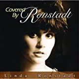 Covered by Ronstadt