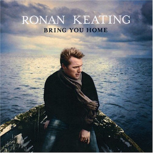 Ronan Keating - Bring You Home - Zortam Music