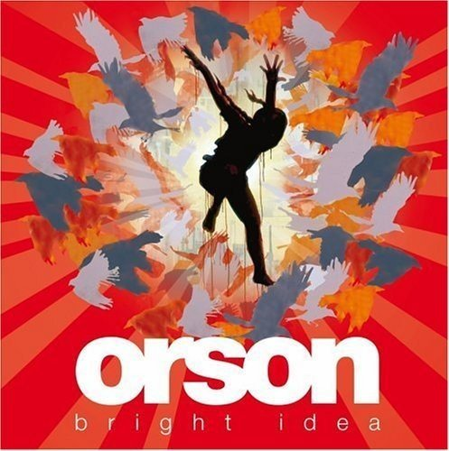 Orson - Bright Idea - Zortam Music