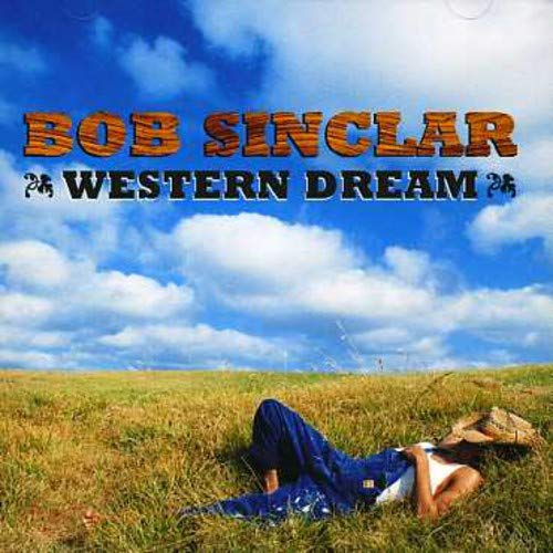 Bob Sinclair - Western Dream: +DVD - Zortam Music