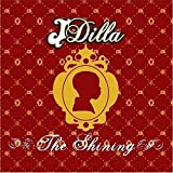 J Dilla / The Shining