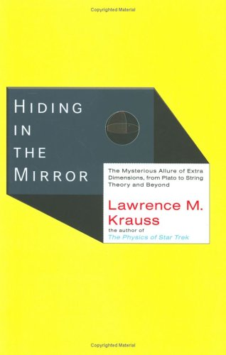 Hiding in the Mirror: The Mysterious Allure of Extra Dimensions, from Plato to String Theory and Beyond