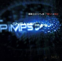 Sneaker Pimps - Becoming Remixed - Zortam Music