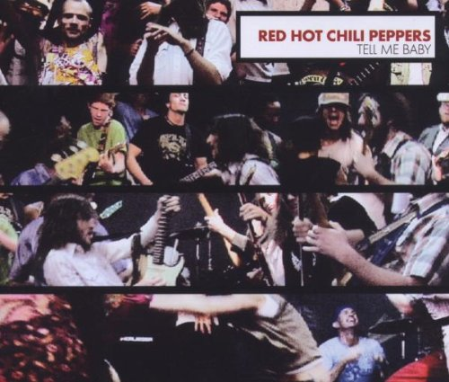 Red Hot Chili Peppers - Tell Me Baby - Zortam Music