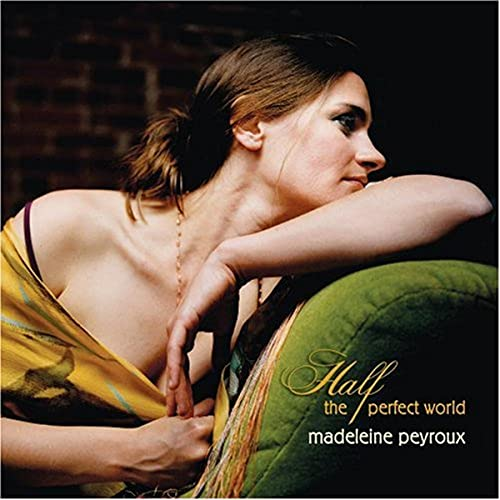 Madeleine Peyroux - Half the Perfect World - Zortam Music