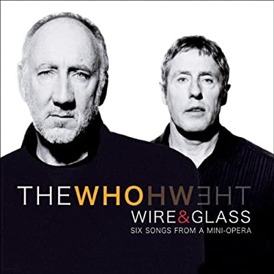 The Who/Wire & Glass