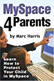 MySpace 4 Parents: Learn How To Protect Your Child In MySpace
