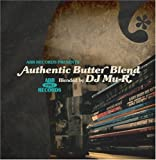 DJ Mu-R / Authentic Butter Blend