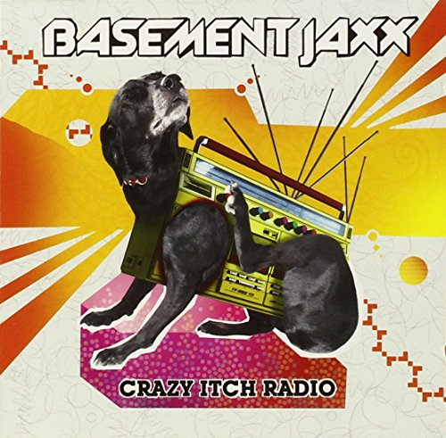 Basement Jaxx - Crazy Itch Radio (Advance) - Zortam Music
