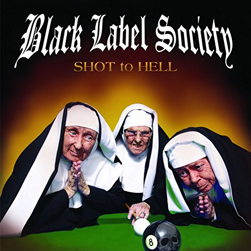 Black Label Society - Shot To Hell - Zortam Music