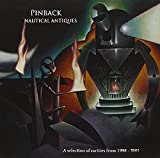 pinback - Nautical Antiques: A Selection Of b-sides Outtakes And Rarities: 1998-2001