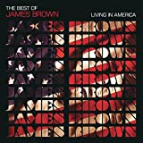 The Best of James Brown: Living in America