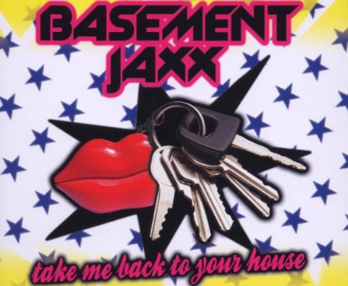 Basement Jaxx - Take Me Back to Your House CDM - Zortam Music