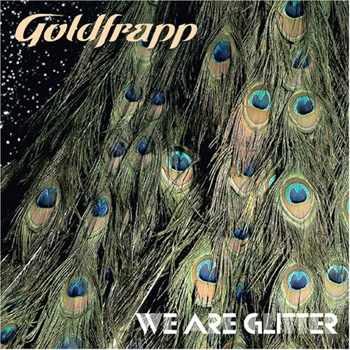 Goldfrapp - We Are Glitter - Zortam Music
