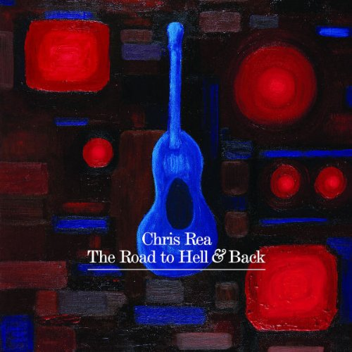 Chris Rea - Road to Hell and Back (Limited - Zortam Music