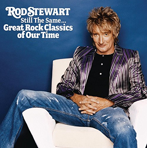 Rod Stewart - Still the Same...Great Rock Classics Of Our Time - Zortam Music