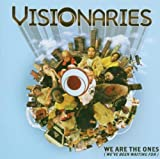 Visionaries / We Are the Ones (We've Been Waiting For)