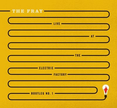 The Fray - Live At The Electric Factory: Bootleg No. 1 - Zortam Music