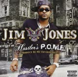 Jim Jones / Hustler's P.O.M.E.