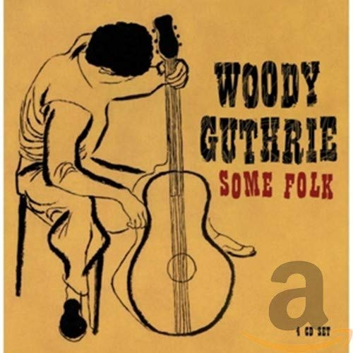 Woody Guthrie - Some Folk - Zortam Music