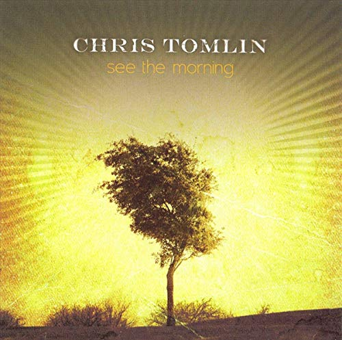 Chris Tomlin - See The Morning (Special Edition) - Zortam Music