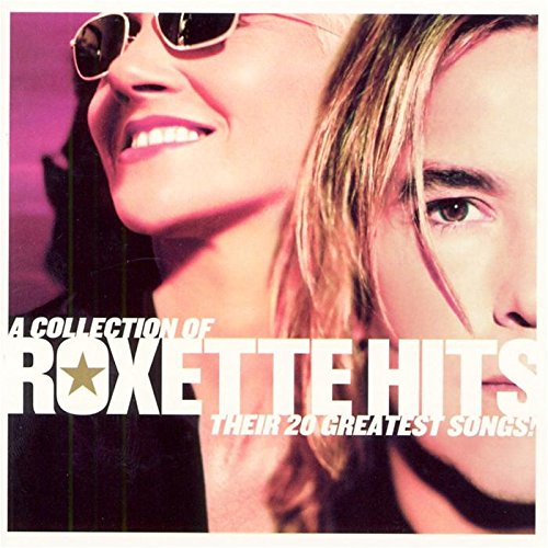 Roxette - A Collection of Roxette Hits! - Their 20 Greatest Songs! - Zortam Music