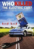 Who Killed the Electric Car?  Directed by Chris Paine
