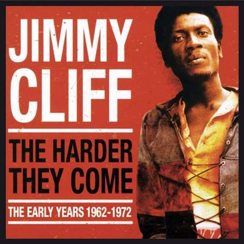 Harder They Come: The Early Years 1961-1972