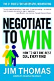 Buy Negotiate to Win: The 21 Rules for Successful Negotiating from Amazon