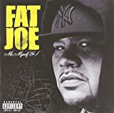 Fat Joe / Me, Myself and I