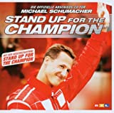Stand Up for the Champion-Michael Schumacher (Die offizielle Abschieds CD)