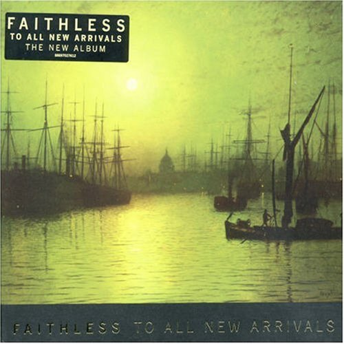 Faithless - To All New Arrivals - Zortam Music