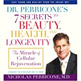 Dr. Perricone's 7 Secrets to Beauty, Health, and Longevity (Unabridged)
