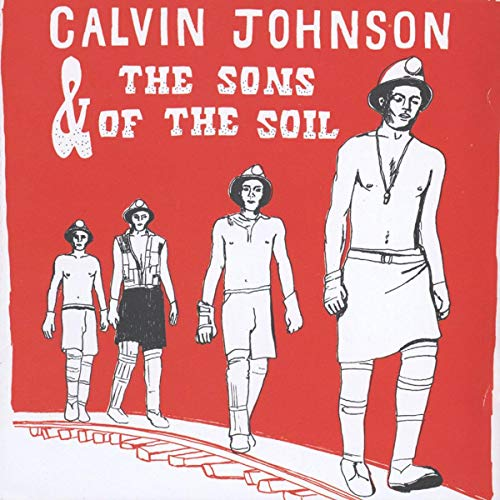 Cover of Calvin Johnson and the Sons of the Soil by Calvin Johnson and the Sons of the Soil