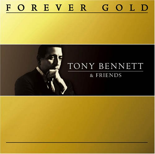 Forever Gold: Tony Bennett & Friends