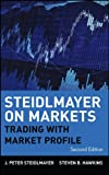 Steidlmayer on Markets: Trading with Market Profile