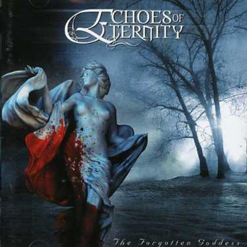 Echoes Of Eternity - The Forgotten Goddess (2007)