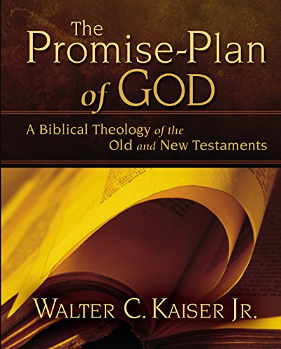 The Promise-Plan of God: A Biblical Theology of the Old and New Testamnts