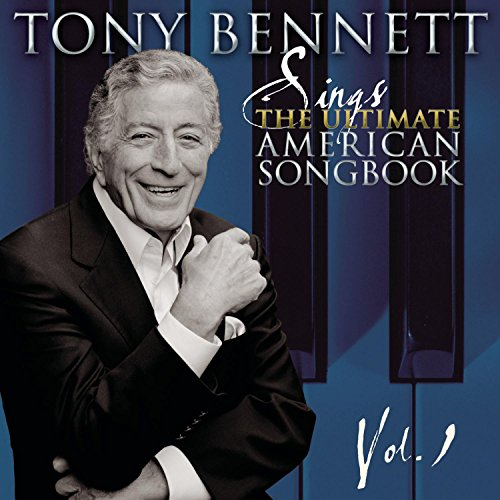 Tony Bennett Sings the Ultimate American Songbook, Vol. 1