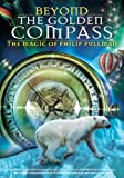 Beyond the Golden Compass - The Magic of Philip Pullman