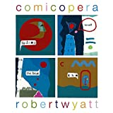 AMAZON: 『Comicopera』 Robert Wyatt