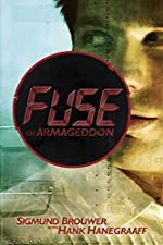 Fuse of Armageddon by Sigmund Brouwer and Hank Hanegraaff