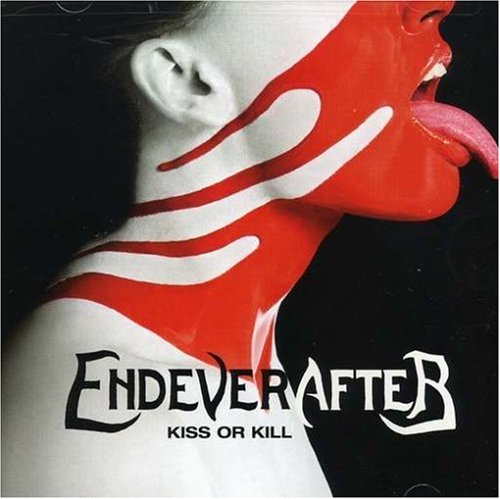 Endeverafter - Kiss Or Kill
