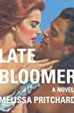 Late Bloomer: A Novel