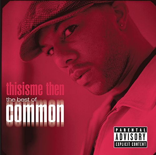 This Is Me Then: The Best of Common