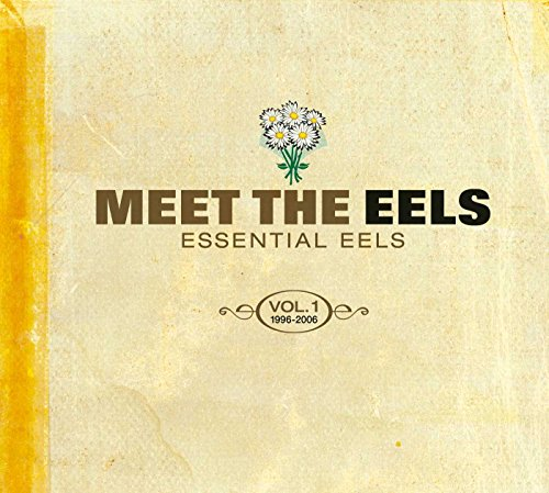 Meet the Eels: Essential Eels 1996-2006, Vol. 1 [CD/DVD]