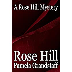 Rose Hill (Rose Hill Mystery Series Book 1)