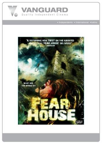 Fear House (2008) Movie Details